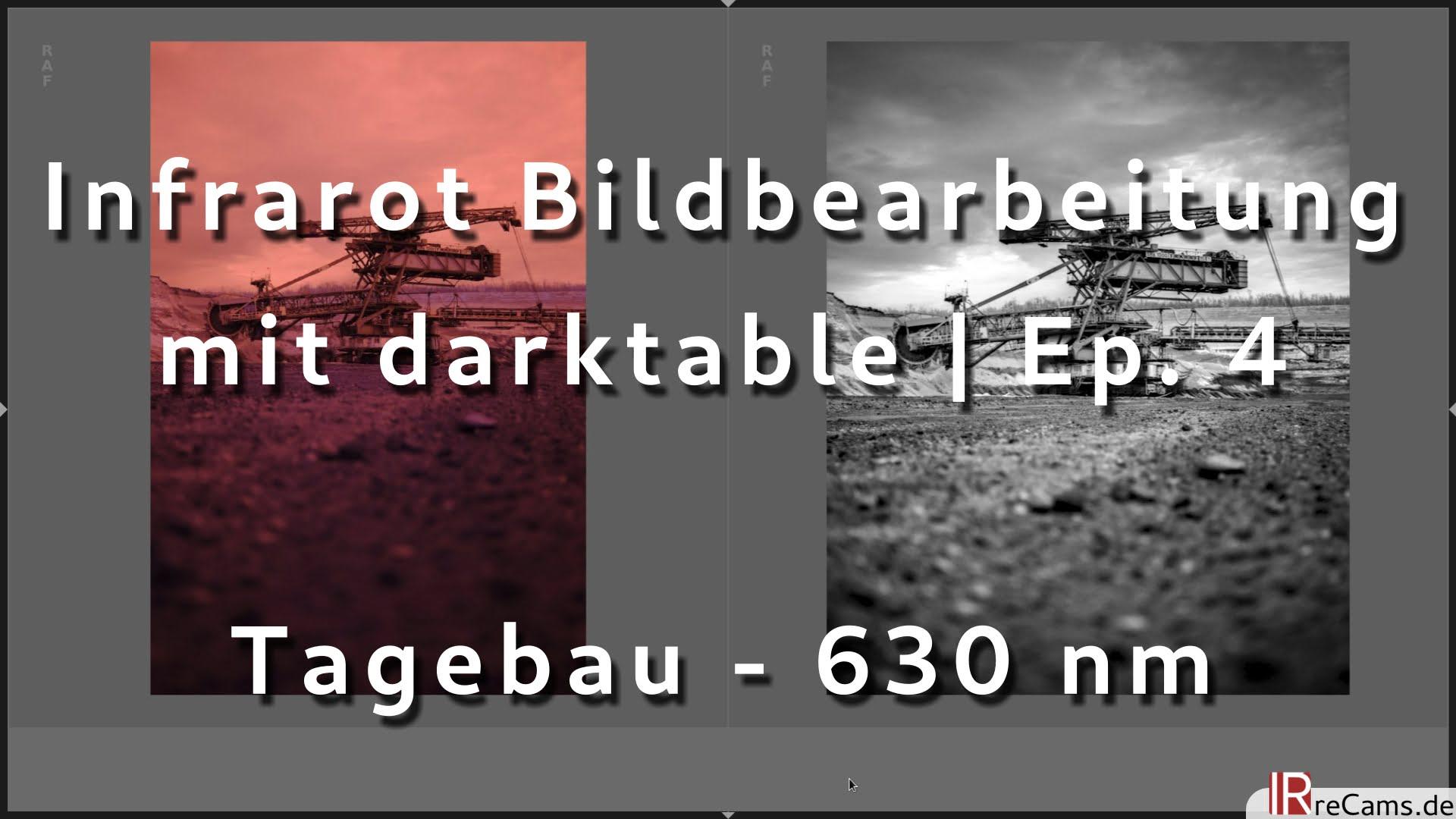 Infrarot Bildbearbeitung in darktable 3.0 | Ep. 4